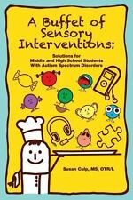 A Buffet of Sensory Interventions: Solutions for Middle and High School Students