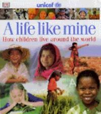 A Life Like Mine [Children Just Like Me]