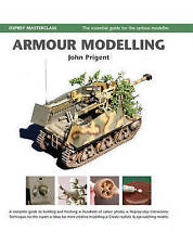 Armour Modelling: The Essential Guide for the Serious Modeller by John...
