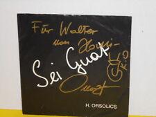 """SINGLE 7"""" - HANS ORSOLICS - SEI GUAT - SIGNIERT - MEGARAR"""