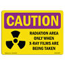 OSHA CAUTION RADIATION Sign - Radiation Area Only When X-Ray With Symbol