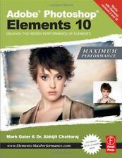 Adobe Photoshop Elements 10: Maximum Performance: Unleash the hidden performan,
