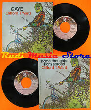 LP 45 7'' CLIFFORD T.WARD Gaye Home thoughts from abroad 1973 italy(*) cd mc dvd