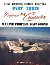Vought's F-8 Crusader: Marine Fighter Squadrons (Naval Fighters Series No 18)...