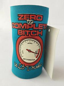 Chicks Stubby Holder - Zero to Complete Bitch CS01 (for women)