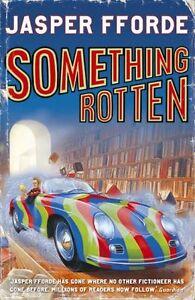 Something Rotten (Thursday Next 4) By Jasper Fforde