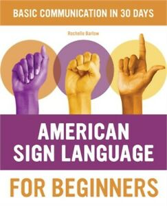 American Sign Language for Beginners: Learn Signing Essentials in 30 Days (Paper