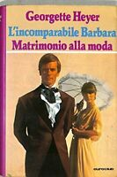 L'incomparabile Barbara - Matrimonio alla moda - Georgette Heyer