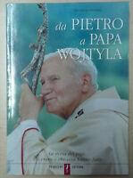 Da Pietro a papa Wojtyla La storia dei papi Chi erano e cosa Libro Come Nuovo N
