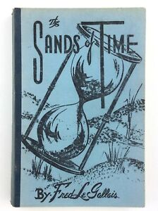 The Sands of Time By Fred LeGallais 1961 Northern Copy Service North Bay T659