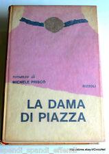 MICHELE PRISCO LA DAMA DI PIAZZA  RIZZOLI 1961 PRIMA EDIZIONE