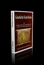 Dr. phil. Ernst Christian Heinrich Peithmann - Gnostischer Katechismus