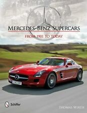 Mercedes-Benz Supercars: From 1901 to Today Thomas Wirth Hardcover Book