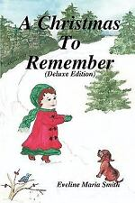 A Christmas To Remember: By Eveline Maria Smith