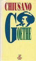 Vita di Goethe - Italo A. Chiusano - Libro nuovo in offerta !!