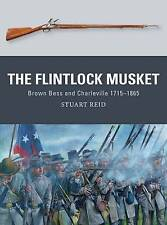 The Flintlock Musket: Brown BESS and Charleville 1715-1865 by Stuart Reid (Paperback, 2016)