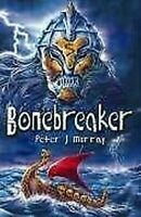 Bonebreaker por Murray, Peter J