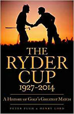 The Ryder Cup: A History 1927 - 2014, New, Lord, Henry, Pugh, Peter Book