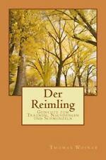 Der Reimling : Gedichte Zum Tr�umen, Nachdenken und Schmunzeln by Thomas...
