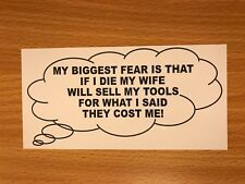 MY BIGGEST FEAR - IF I DIE I HOPE MY WIFE - FUNNY VINYL STICKER TOOL BOX CHEST