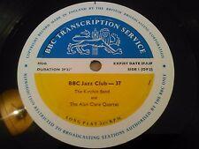 "** BBC TRANSCRIPTION SERVICE ** THE KIRCHIN BAND & THE ALAN CLARE QUARTET 10"" LP"