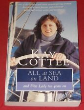 ALL AT SEA ON LAND ~ KAY COTTEE ~ and First Lady ten years on