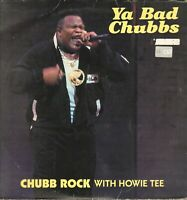 CHUBB ROCK With Howie Tee – Ya Schlecht - Select Records – FMS 62336 - USA