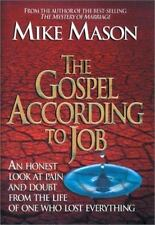 The Gospel According to Job: An Honest Look at Pain and Doubt from the Life of..