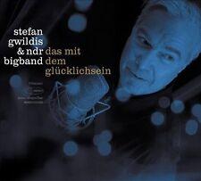 Das Mit Dem Gluecklichsein by Stefan Gwildis/Stefan Gwildis & NDR Bigband/NDR...