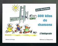 LES GORISTES - 800 KILOS DE CHANSONS L'INTÉGRALE - 2004 - LIVRE EN TRÈS BON ÉTAT