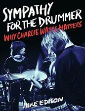 Sympathy for the Drummer: Why Charlie Watts Matters by Mike Edison, NEW Book, FR