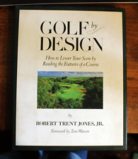 Golf by Design: How to Lower Your Score - Robert T. Jones - First Ed 1993