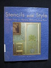 Stencils with Style: Creative Ideas for Applying Patterns to Every Room [Jun 0..