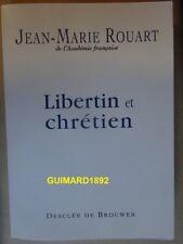 Libertin et chrétien, entretiens avec Marc Leboucher Jean-Marie Rouart