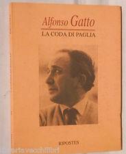 LA CODA DI PAGLIA Alfonso Gatto Francesco D Episcopo Letteratura Poetica Poesia