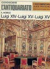 Nietta Aprà IL MOBILE l'ANTIQUARIATO LUIGI XIV -  LUIGI XV - LUIGI XVI n°1