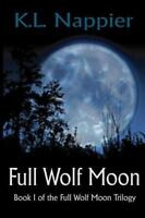 Full Wolf Moon: Book I Of The Full Wolf Moon Trilogy (volume 4): By K.L. Nappier