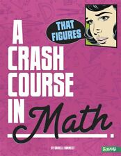 That Figures!: A Crash Course in Math - Danielle S Hammelef - NEW - PAPERBACK