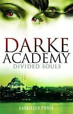 Divided Souls: Darke Academy Book 3 by Gabriella Poole (Paperback, 2010) SIGNED