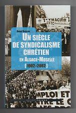André Vierling  Un siècle de Syndicalisme chrétien en Alsace-Moselle CFDT CFTC