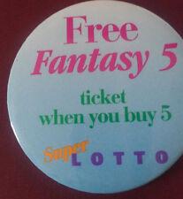 New Collectible SUPER LOTTO CALIFORNIA LOTTERY Fantasy 5 Button Badge Pinback