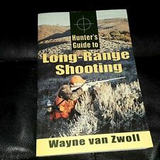 Hunter's Guide to Long-Range Shooting, Wayne van Zwoll - Big Game Field Guide