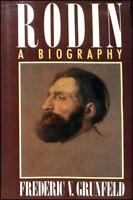 Rodin: A Biography by Grunfeld, Frederic V.