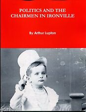 Politics and the Chairmen in Ironville, by Arthur Lupton, Comic Fiction 50 pp.
