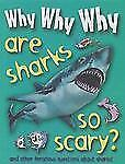 Why Why Why Are Sharks So Scary?