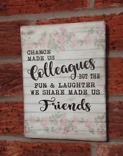 Best Friend Friendship colleague signs chance made us shabby vintage chic