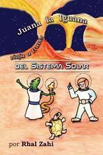 Juana la Iguana Viaja a Través Del Sistema Solar by Rhal Zahi (2015,...