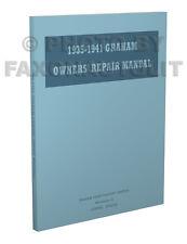 Graham Car Shop Manual 1941 1940 1939 1938 1937 1936 1935 Repair Service Book