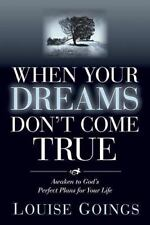 When Your Dreams Don't Come True: Awaken to God's Perfect Plans for Your Life