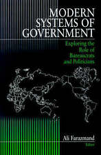 Modern Systems of Government: Exploring the Role of Bureaucrats and Politicians